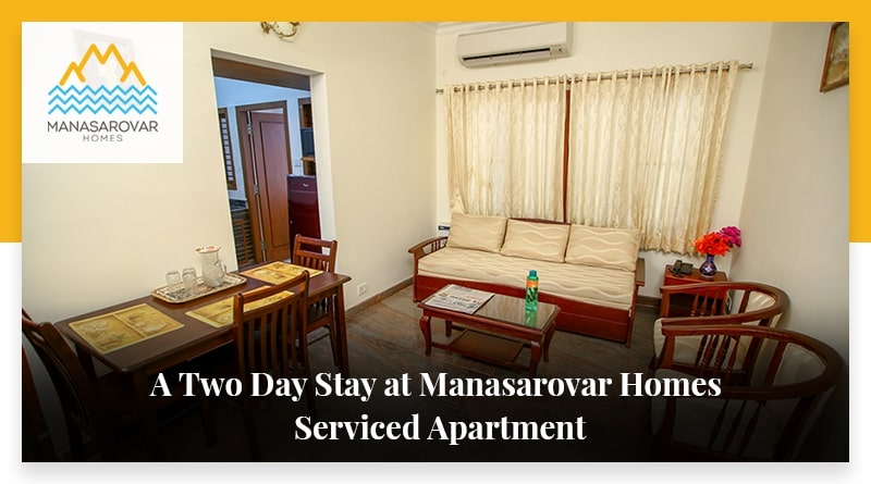 A Two Day Stay at Manasarovar Homes Serviced Apartment